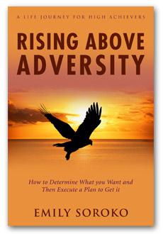 Rising Above Adversity by Emily Soroko