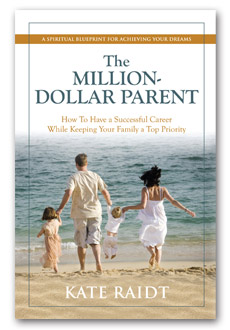 The Million Dollar Parent by Kate Raidt